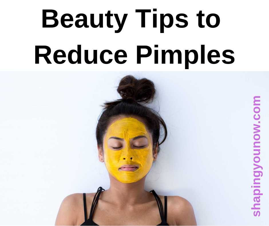 Beauty Tips to Reduce Pimples
